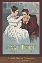 Jane Eyre (Brontë Sisters Collection): Illustrated Classics