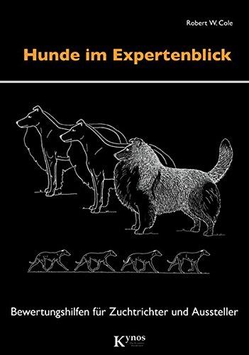 Hunde im Expertenblick: Bewertungshilfen für Zuchtrichter und Aussteller (Das besondere Hundebuch)