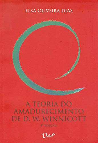 A Teoria Do Amadurecimento De D. W. Winnicott - 4.ed.