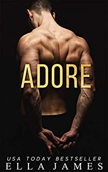 Adore (On My Knees Series Book 2) by [Ella James]