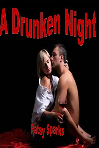 A Drunken Night- M/F Romance Seduction Erotria