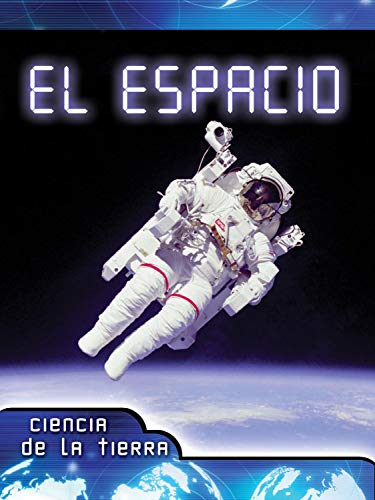 El espacio: Space (Let's Explore Science) (Spanish Edition)