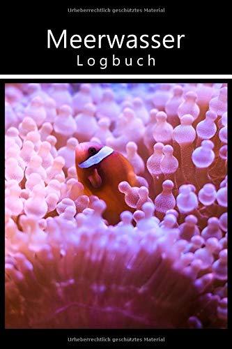 Meerwasser Logbuch: Behalte die wichtigsten Werte im Auge. Meerwasseraquarium / Riffaquaristik Tagebuch