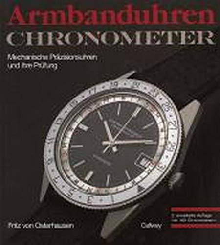 Armbanduhren - Chronometer: Mechanische Präzisionsuhren und ihre Prüfung