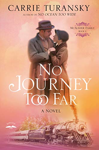 No Journey Too Far: A Novel (McAlister Family Book 2) (English Edition)