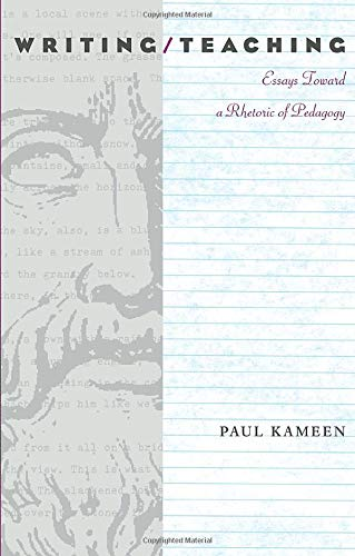 Kameen, P: Writing/Teaching: Essays Toward a Rhetoric of Pedagogy (Pittsburgh Series in Composition, Literacy & Culture)