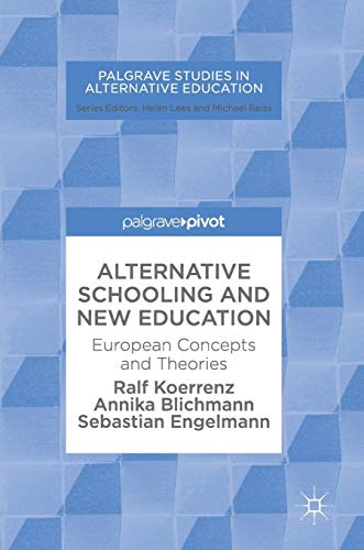 Alternative Schooling and New Education: European Concepts and Theories PDF Books