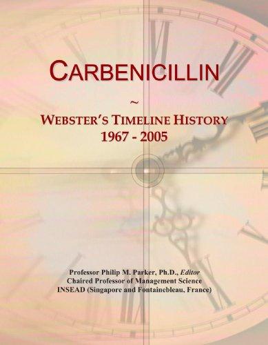 Carbenicillin: Webster's Timeline History, 1967 - 2005