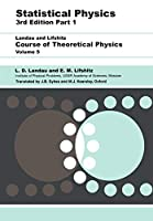Statistical Physics, Part 1, 3rd Edition (Course of Theoretical Physics, Vol. 5)