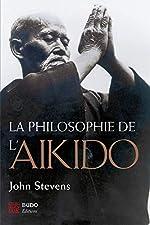 La philosophie de l'aïkido de John Stevens