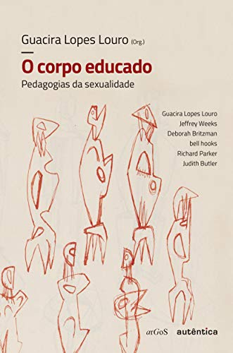 O corpo educado - Nova Edição: Pedagogias da sexualidade