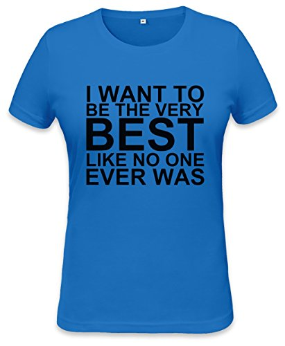 I Want To Be The Very Best Womens T-shirt Small