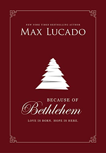Because of Bethlehem (with Bonus Content): Love Is Born, Hope Is Here (English Edition)