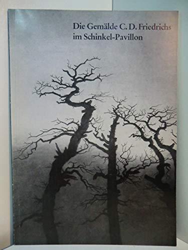 Die Gemälde C.D.Friedrichs im Schinkel-Pavillon. - Aus Berliner Schlössern .Kleine Schriften II