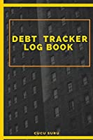 Debt Tracker Log Book: Simple Classy Monthly Bill Payment Checklist Organizer and Debt Tracker Keeper Log Book Money Planner for Budgeting Financial Planning Journal Budget Notebook