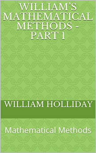 William's Mathematical Methods - Part 1: Mathematical Methods (English Edition)