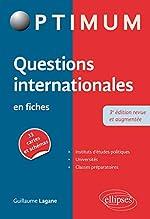 Questions internationales en fiches - 3e édition revue et augmentée de Guillaume Lagane