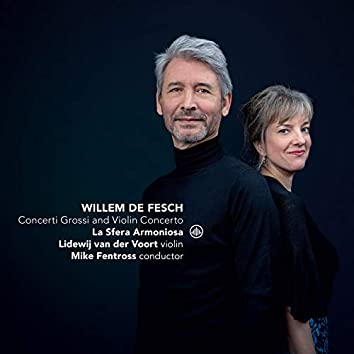 Willem de Fesch: Concerti Grossi & Violin Concertos