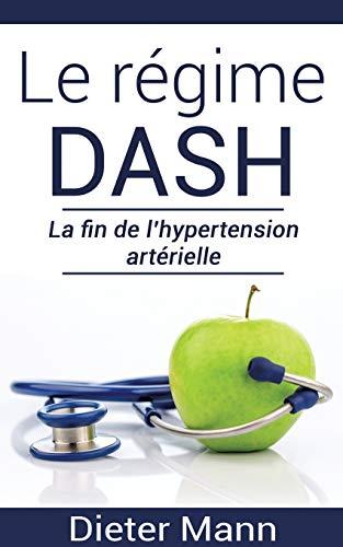 Le régime dash : La fin de l'hypertension artérielle