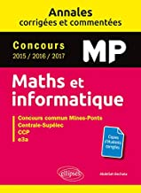 Maths et informatique MP : Concours commun 2015/2016/2017 Mines-Ponts, Centrale-Supélec, CCP, e3a