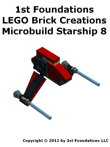 1st Foundations LEGO Brick Creations - Instructions for Microbuild Starship Eight (Microbuild Starships Book 8) (English Edition)