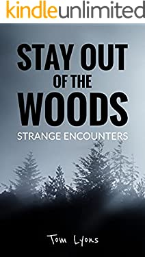 Stay Out of the Woods: Strange Encounters