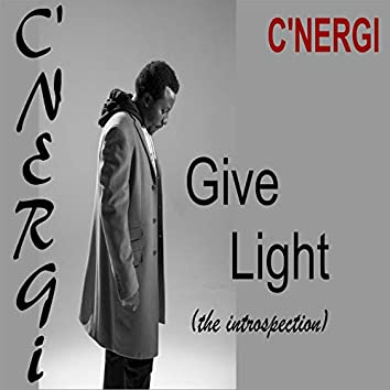 Give Light (the introspection)