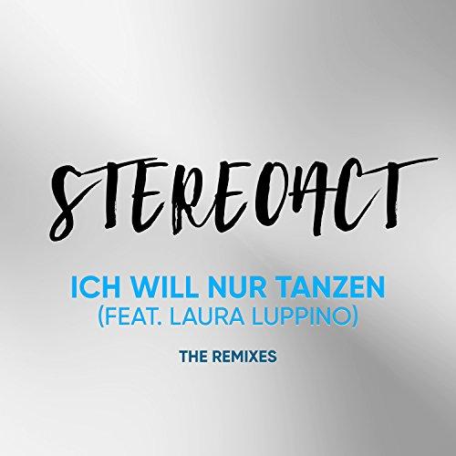 Ich will nur Tanzen (The Remixes)