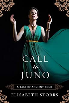 Call to Juno (A Tale of Ancient Rome Book 3) by [Elisabeth Storrs]