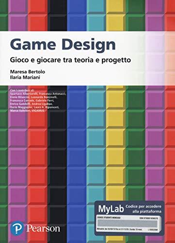 Game design. Gioco e giocare tra teoria e progetto. Ediz. MyLab. Con Contenuto digitale per accesso on line