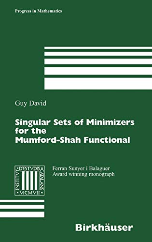 Singular Sets of Minimizers for the Mumford-Shah Functional (Progress in Mathematics)