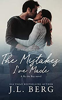 The Mistakes I've Made (By The Bay Book 4) by [J.L. Berg]