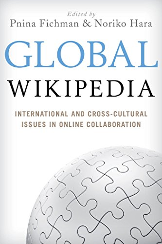 Global Wikipedia: International and Cross-Cultural Issues in Online Collaboration (English Edition)