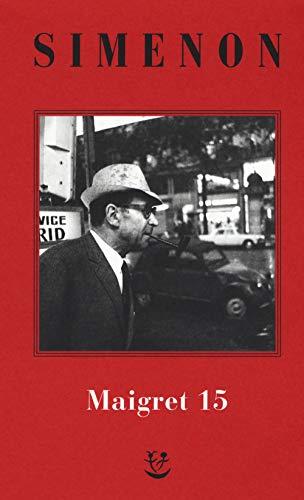 I Maigret: Maigret e il produttore di vino-La pazza di Maigret-Maigret e l'uomo solitario-Maigret e l'informatore-Maigret e il signor Charles. Nuova ediz.: 15 (Gli Adelphi. Le inchieste di Maigret)