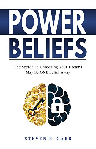 POWER BELIEFS: The Secret To Unlocking Your Dreams May Be ONE Belief Away (English Edition)