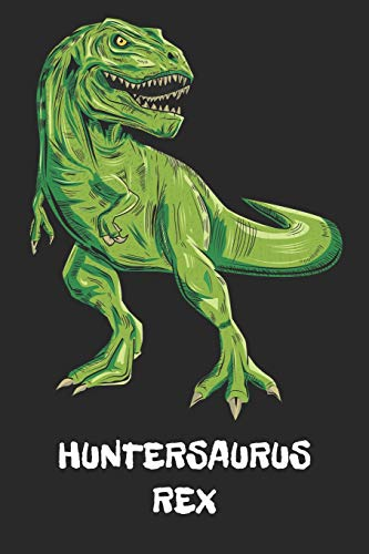 HUNTERSAURUS REX: Hunter - T-Rex Dinosaur Notebook - Blank Ruled Personalized & Customized Name Prehistoric Tyrannosaurus Rex Notebook Journal for ... Supplies, Birthday & Christmas Gift for Men.