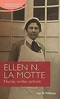Ellen N. La Motte: Nurse, Writer, Activist (Nursing History and Humanities)