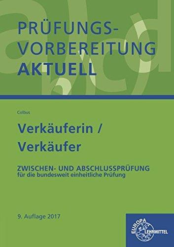 Prüfungsvorbereitung aktuell - Verkäuferin/ Verkäufer: Zwischen- und Abschlussprüfung, Gesamtpaket
