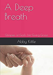 A Deep Breath: Glimpses of God's Life-Giving Grace