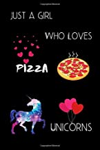 Just a girl who Loves Pizza & unicorns: Cute Unicorns & Pizza Pepperoni Cheese Food Design Cover 100 College Ruled Lined Pages Size (6 x 9)