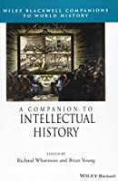 A Companion to Intellectual History (Wiley Blackwell Companions to World History)