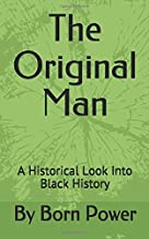 The Original Man: A Historical Look Into Black History