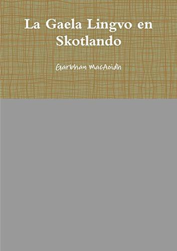 La Gaela Lingvo en Skotlando (Esperanto Edition) (Paperback)