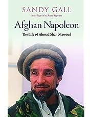 Afghan Napoleon: The Life of Ahmad Shah Massoud (English Edition)