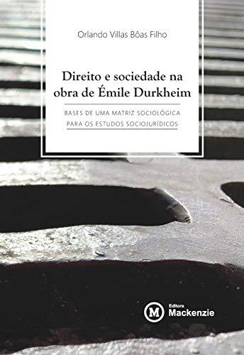 Direito e sociedade na obra de Émile Durkheim: bases de uma matriz sociológica para os estudos sociojurídicos (Conexão Inicial Livro 26)