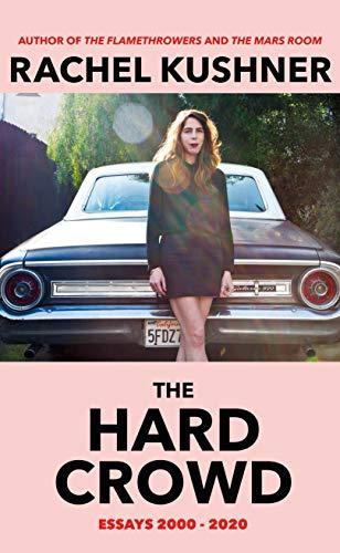 The Hard Crowd: Essays 2000–2020 (English Edition)