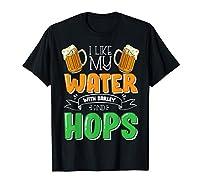 I like my water with barley and hops. Une idée de cadeau sympa pour les amateurs de bière Drôle de design de la bière de la salle de brassage pour tout Homebrewer qui veut montrer son savoir-faire en matière de bière artisanale pour un anniversaire o...
