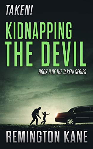 Taken! - Kidnapping The Devil by [Remington Kane]