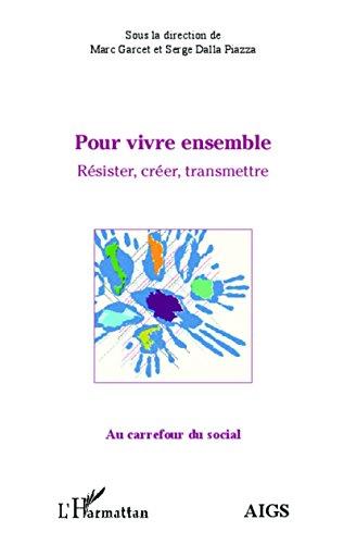 Pour vivre ensemble: Résister, créer, transmettre (Au carrefour du social) (French Edition)