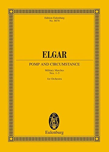Pomp and Circumstance Marches: Military Marches Nos. 1 - 5 for Orchestra Study Score